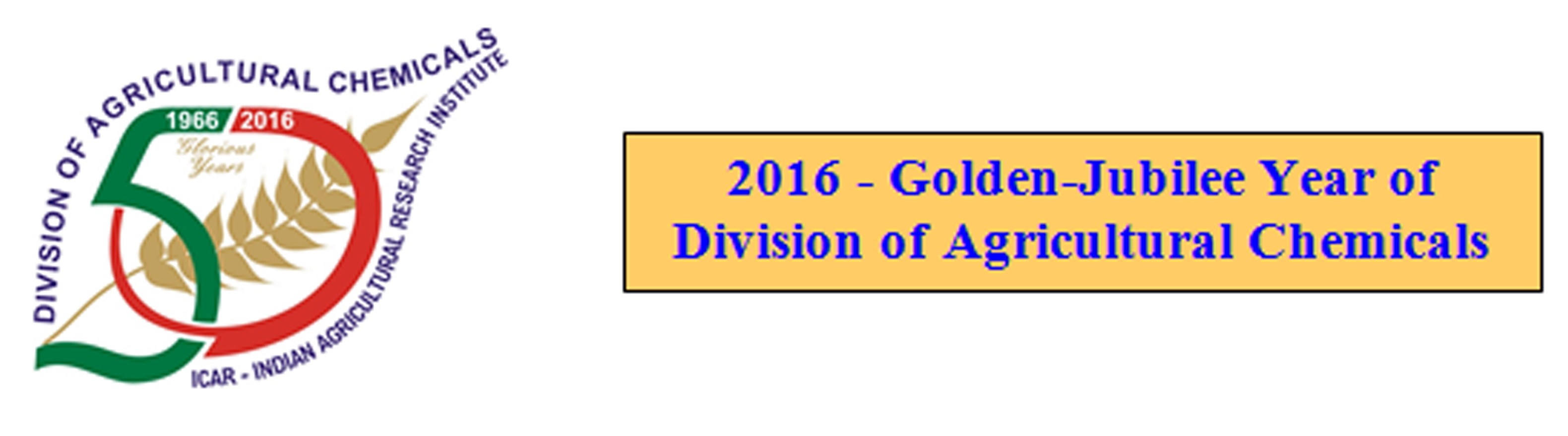 2016 - Golden-Jubilee Year of Division of Agricultural Chemicals